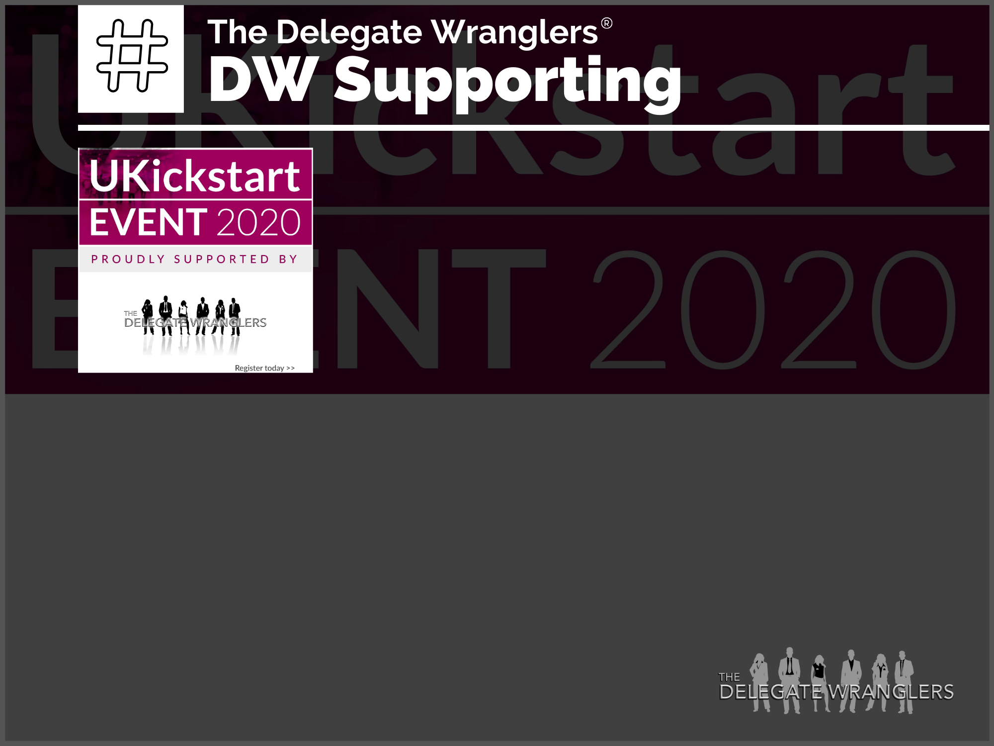 The Delegate Wranglers to support UKickstart EVENT, 2020
