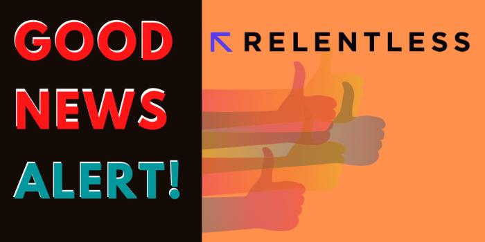 Good News Alert: The Launch of Relentless Agency