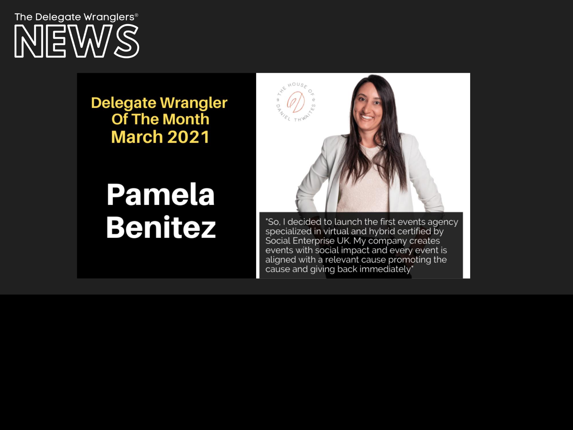 Delegate Wrangler Of The Month - Pamela Benitez