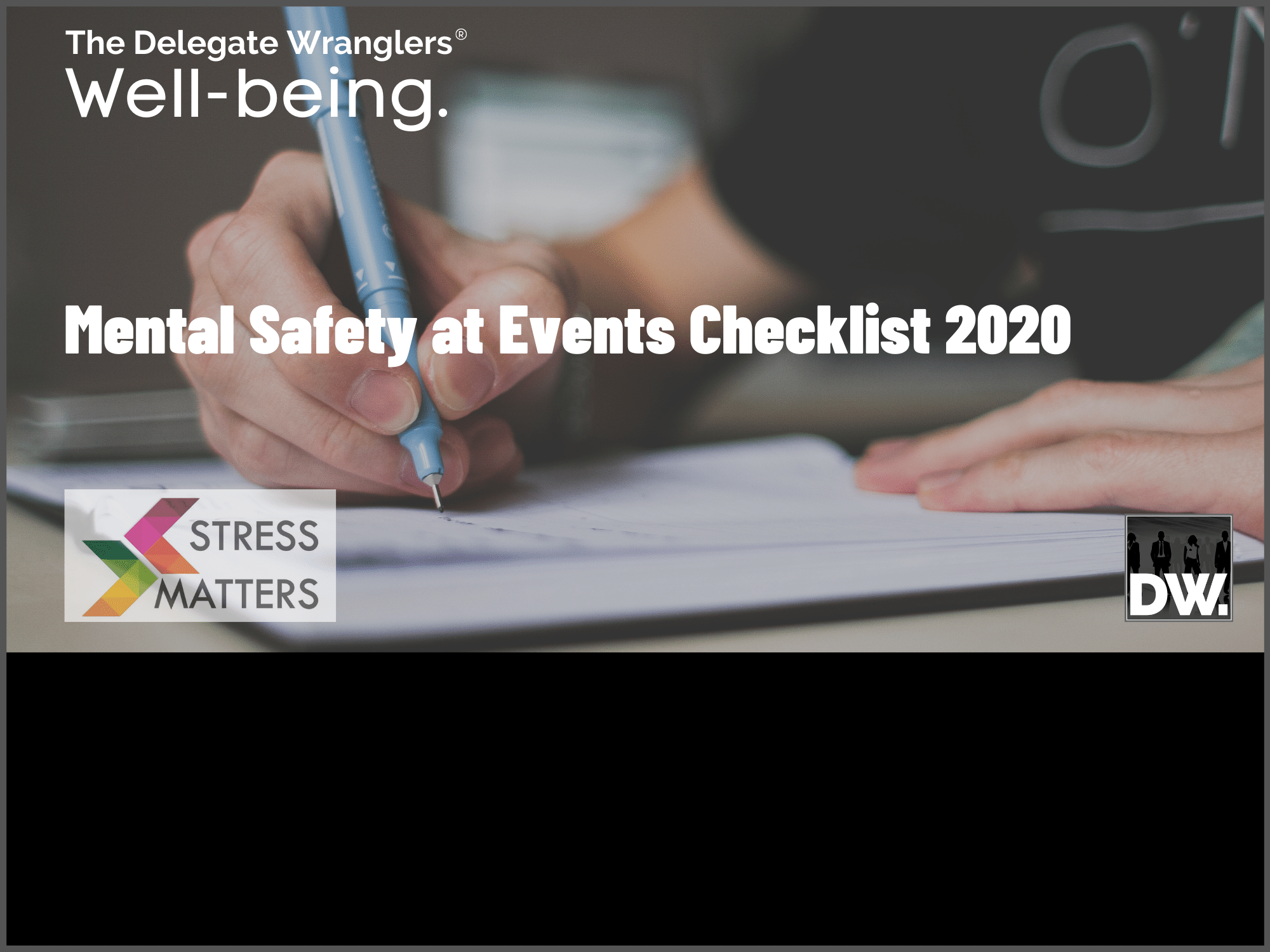 Stress Matters produce their their 'Mental Safety at Events Checklist 2020'