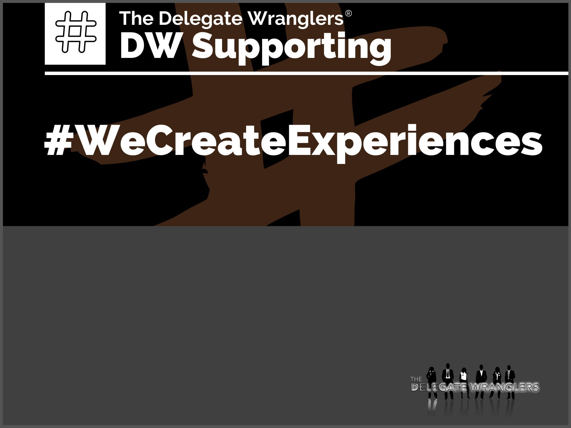 The Delegate Wranglers supporting industry campaign #WeCreateExperiences - which has already raised £30,000