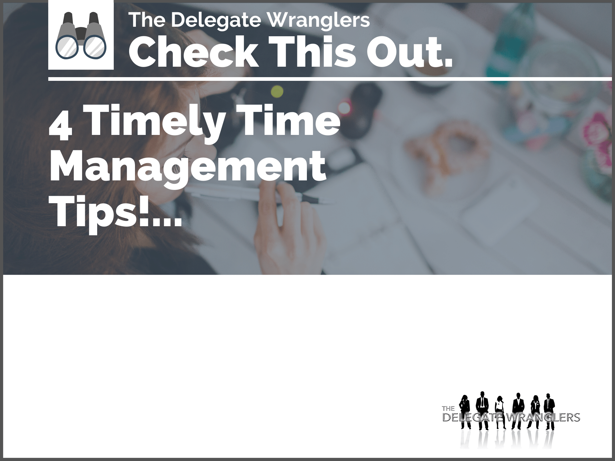 4 Timely Time Management Tips!