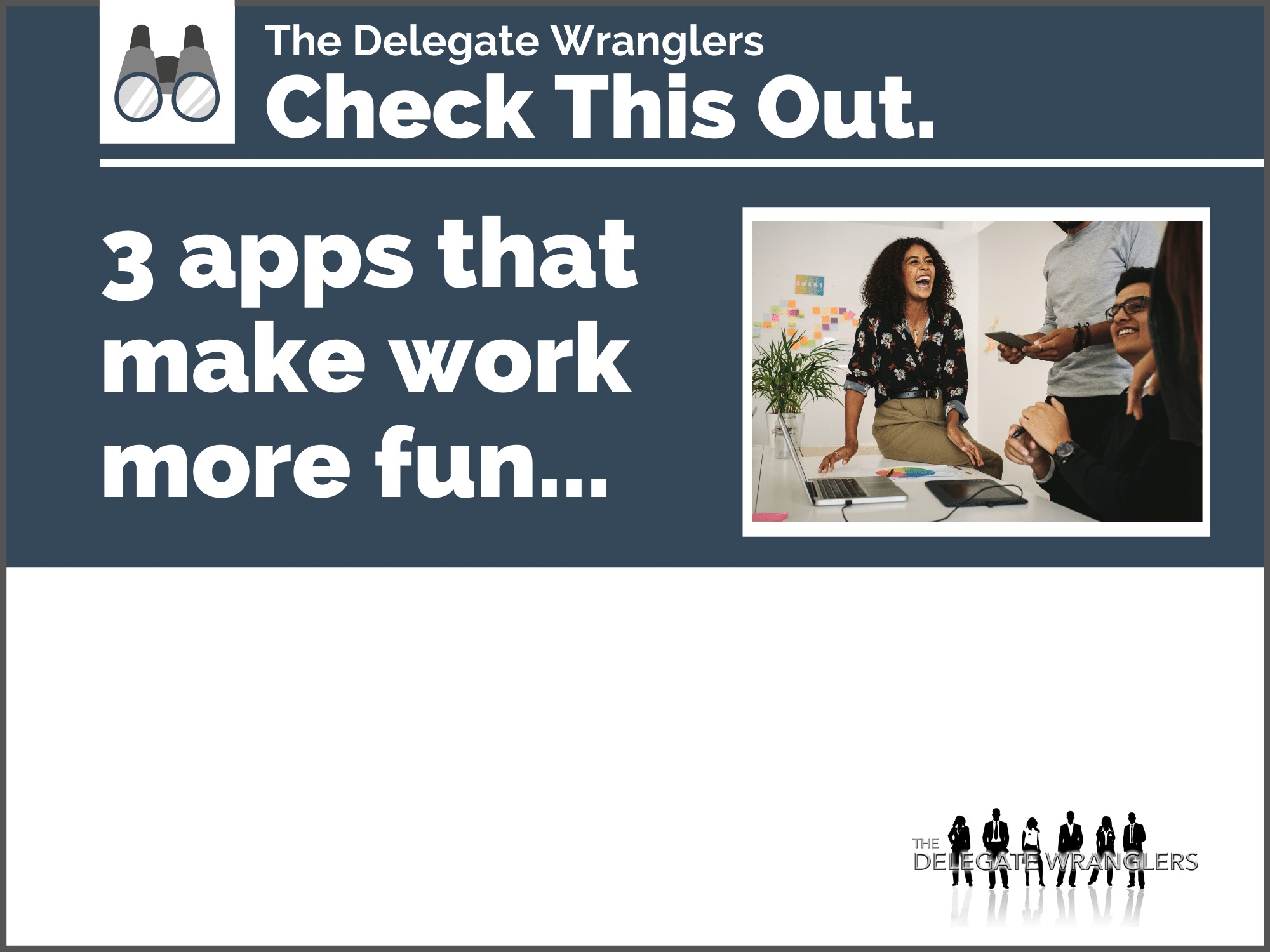 3 apps that make work more fun