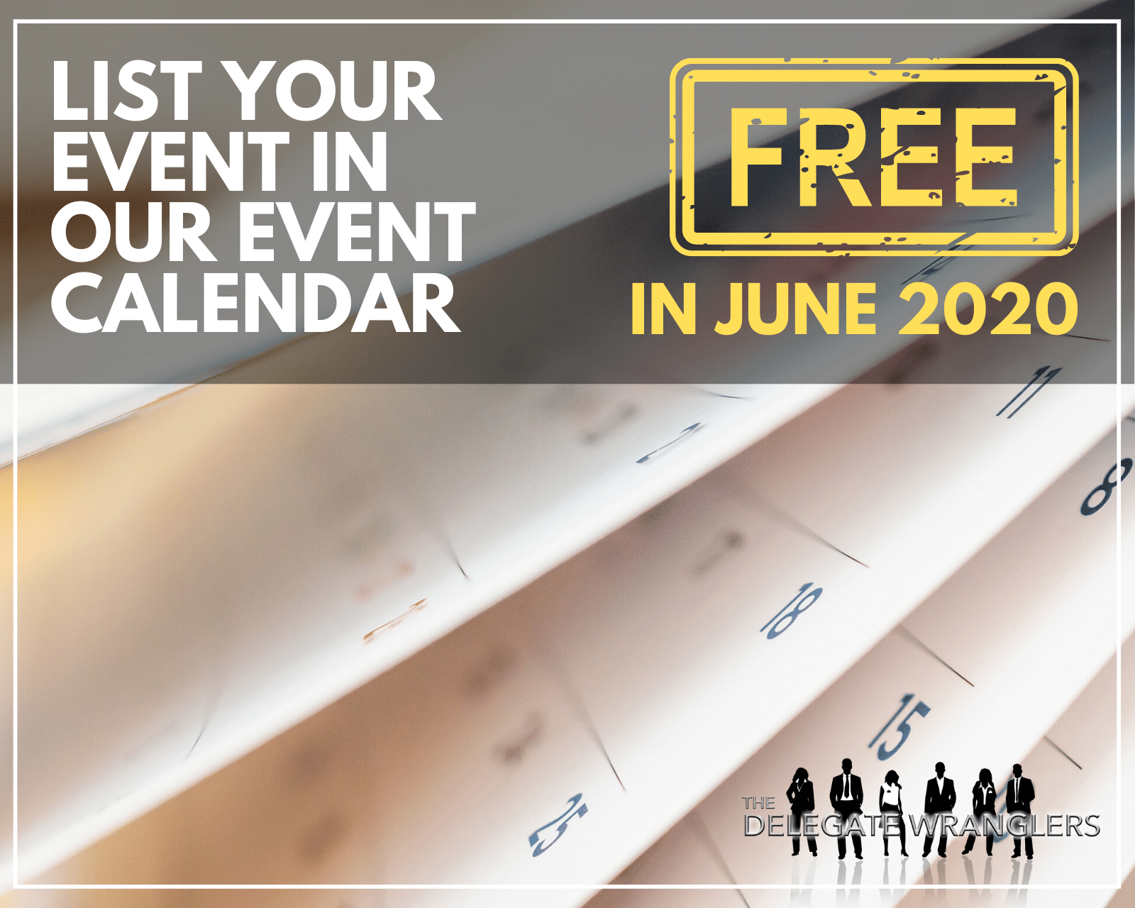 Free Event Listing during June on The Delegate Wranglers!
