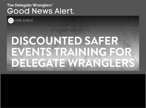 The Delegate Wranglers team up with Hire Space to offer 10% discount on Safer Event Organiser Accreditation